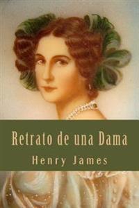 Retrato de Una Dama (Spanish Edition)