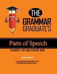 The Grammar Graduate's Parts of Speech: Teacher's Key and Student Book