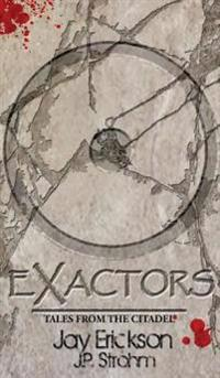 Exactors: Tales from the Citadel