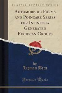 Automorphic Forms and Poincare Series for Infinitely Generated Fuchsian Groups (Classic Reprint)