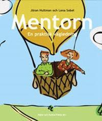 Mentorn : en praktisk vägledning