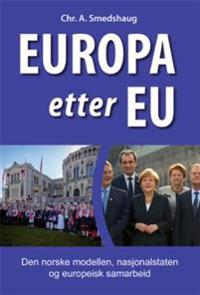 Europa etter EU - Chr. Anton Smedshaug | Ridgeroadrun.org