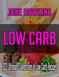 Low Carb: 700 Ultimate Collections of Low Carb Recipes (Appetizers, Beverages, Biscuits, Breads and Cakes, Desserts, Eggs and Ch