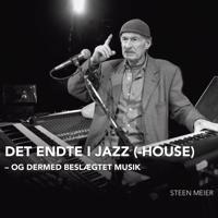 Det endte i Jazz(-House) og dermed beslægtet musik