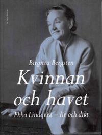 Kvinnan och havet : Ebba Lindqvist - liv och dikt