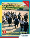 Primary Social Studies and Tourism Education for the Bahamas Book 1