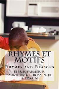 Rhymes Et Motifs: Rhymes and Reasons