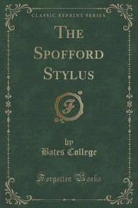 The Spofford Stylus (Classic Reprint)