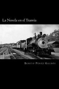 La Novela En El Tranvia (Spanish Edition)
