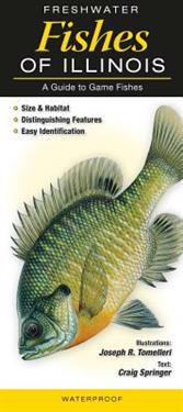 Freshwater Fishes of Illinios: A Guide to Game Fishes