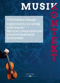 Virtuosität in Musik und Magie: Niccolò Paganini und Johann Nepomuk Hofzinser