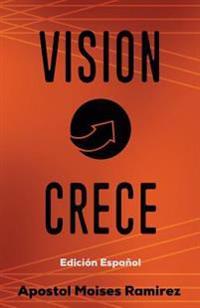 Vision Crece: Edicion Espanol