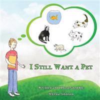 I Still Want a Pet