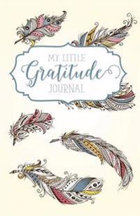 My Little Gratitude Journal: Indie Feathers