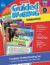 Ready to Go Guided Reading: Summarize, Grades 1 - 2