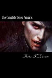The Complete Series Vampire.