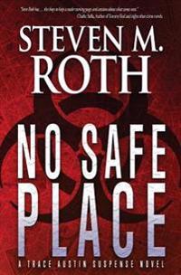 No Safe Place: A Trace Austin Suspense Novel