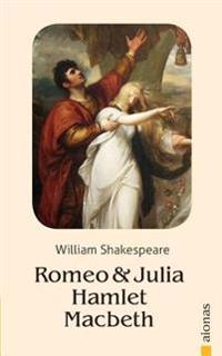 Romeo Und Julia / Hamlet / Macbeth: William Shakespeare