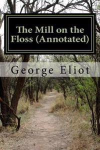 The Mill on the Floss (Annotated)