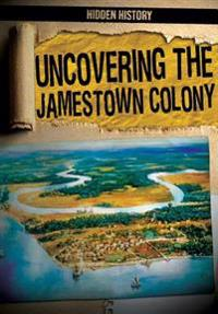 Uncovering the Jamestown Colony