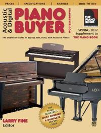 Acoustic & Digital Piano Buyer Spring 2017: Supplement to the Piano Book