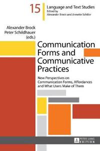 Communication Forms and Communicative Practices