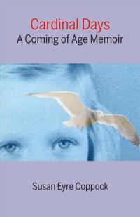 Cardinal Days: A Coming-Of-Age Memoir