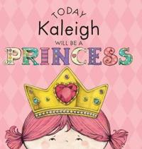 Today Kaleigh Will Be a Princess