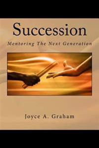 Succession: Mentoring the Next Generation