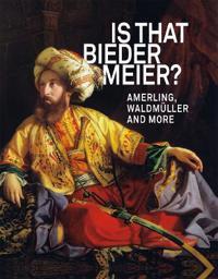 Is That Biedermeier?: Amerling, Waldmuller and More