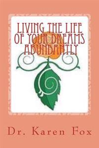 Living the Life of Your Dreams Abundantly