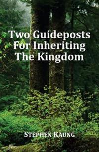Two Guideposts for Inheriting the Kingdom