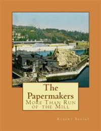 The Papermakers: More Than Run of the Mill