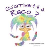 Qu'arrive-T-Il a Raco?