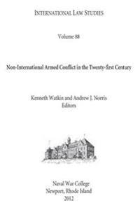 International Law Studies Volume 88 Non-International Armed Conflict in the Twenty-First Century