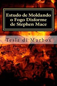 Estudo de Moldando O Fogo Disforme de Stephen Mace: Destilacao Da Quintessencia Magica