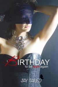 Birthday - To Be Born Again