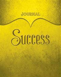 Success Journal: Yellow 8x10 128 Page Lined Journal Notebook Diary (Volume 1)