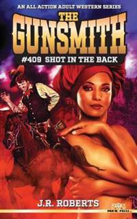 The Gunsmith #409: Shot in the Back
