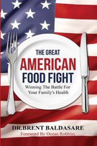 The Great American Food Fight: Winning the Battle for Family Health