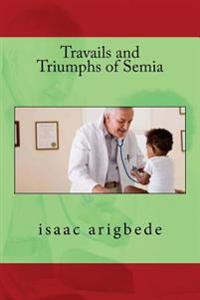 Travails and Triumphs of Semia