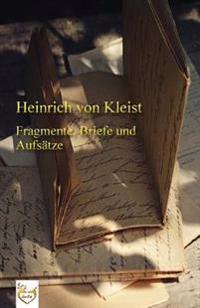 Fragmente, Briefe Und Aufsatze