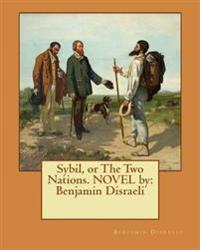 Sybil, or the Two Nations. Novel by: Benjamin Disraeli