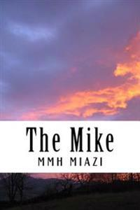 The Mike: The Mike: A Book, a Feel to Speak for the People..