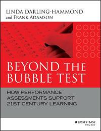 Beyond the Bubble Test: How Performance Assessments Support 21st Century Learning
