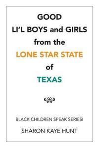 Good Li'l Boys and Girls from the Lone Star State of Texas: Black Children Speak Series!