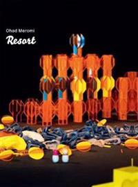 Ohad Meromi - Resort