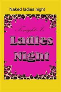 Naked Ladies Night