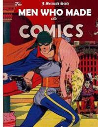 The Men Who Made the Comics: The History of the Comic Book Industry in America