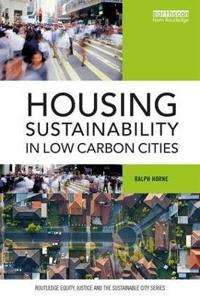 Housing Sustainable in Low Carbon Cities